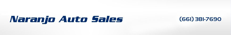 Naranjo Auto Sales. (661) 381-7690