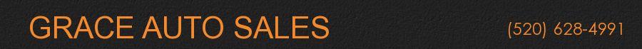 GRACE AUTO SALES. (520) 628-4991