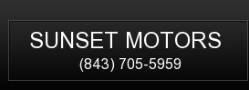 Sunset Motors. (843) 705-5959