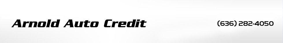 Arnold Auto Credit. (636) 282-4050