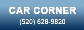 CAR CORNER. (520) 628-9820