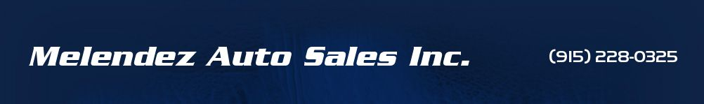 Melendez Auto Sales Inc.. (915) 228-0325