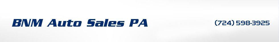 BNM Auto Sales PA. (724) 598-3925