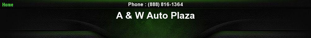 A & W Auto Plaza. (888) 816-1364