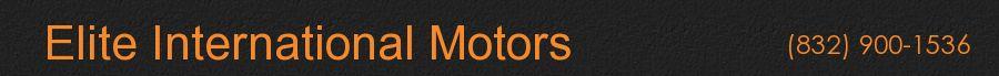 Elite International Motors. (832) 900-1536