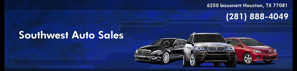 Southwest Auto Sales. (281) 888-4049