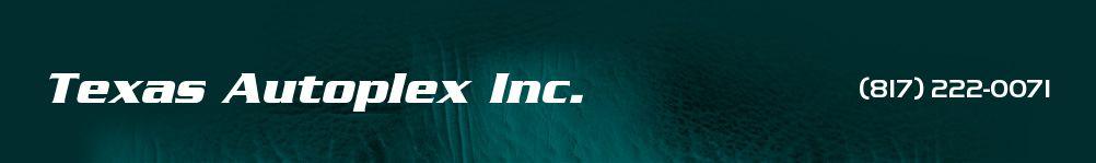 Texas Autoplex Inc.. (817) 222-0071