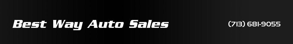Best Way Auto Sales. (713) 681-9055