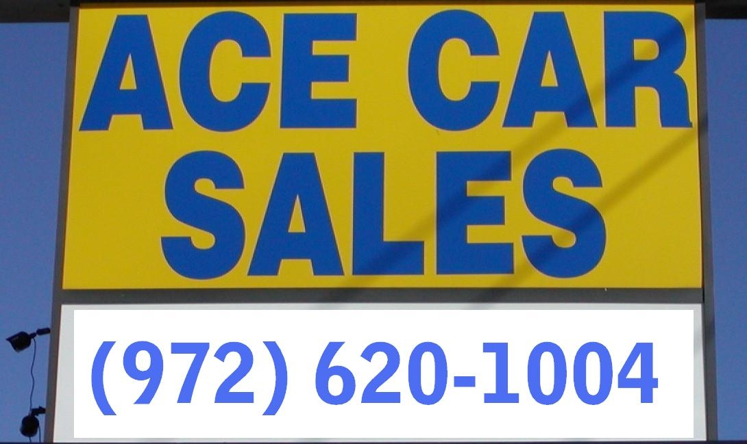 Ace Car Sales. (972) 620-1004