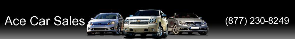 Ace Car Sales. (877) 230-8249