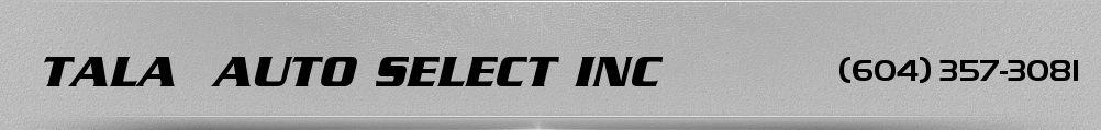 TALA  AUTO SELECT INC. (604) 357-3081