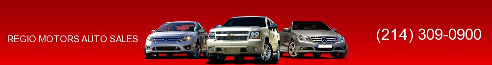 REGIO MOTORS AUTO SALES. (214) 309-0900