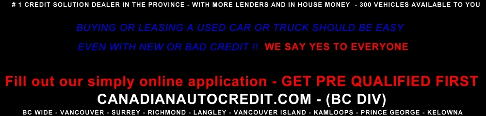 ALL MAKES AND MODELS - NEW AND USED - LOAN AND LEASE. (604) 575-4586