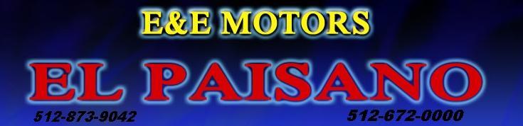 E & E Motors El Paisano. (512) 873-9042