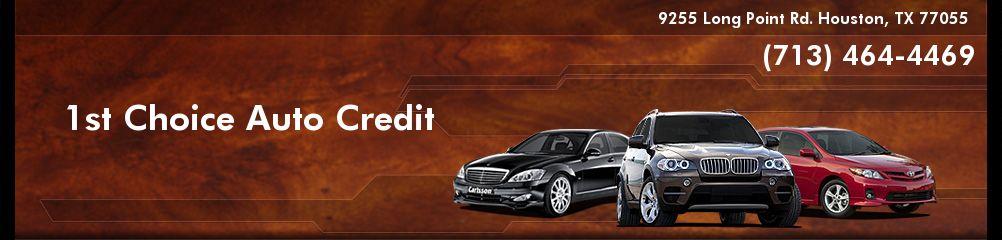 1st Choice Auto Credit. (713) 464-4469