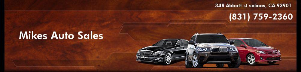 Mikes Auto Sales. (831) 759-2360