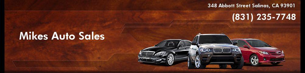Mikes Auto Sales. (831) 235-7748