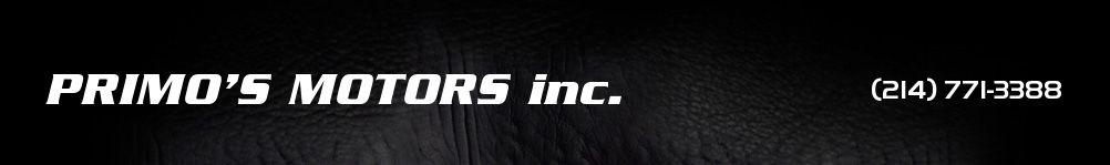 PRIMO'S MOTORS inc.. (214) 771-3388
