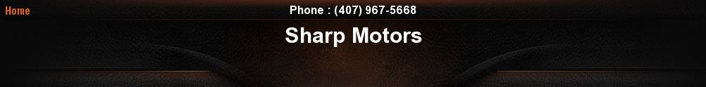 Sharp Motors. (407) 967-5668
