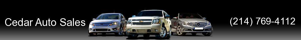 Cedar Auto Sales. (214) 769-4112