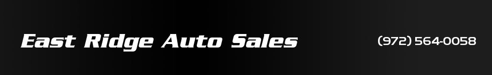 East Ridge Auto Sales. (972) 564-0058