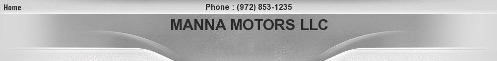 MANNA MOTORS LLC. (972) 853-1235