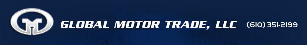 GLOBAL MOTOR TRADE, LLC. (610) 351-2199