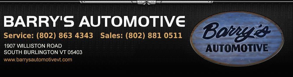 BARRY'S AUTOMOTIVE. (802) 881-0511