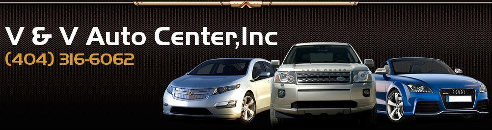V & V Auto Center,Inc. (404) 316-6062