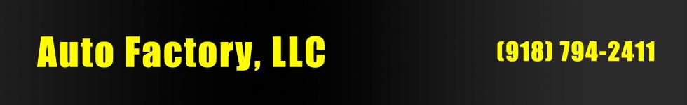 Auto Factory, LLC. (918) 794-2411