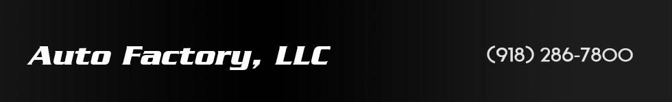 Auto Factory, LLC. (918) 286-7800