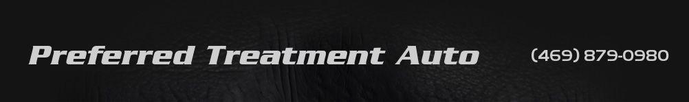 Preferred Treatment Auto. (469) 879-0980