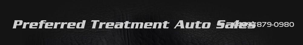 Preferred Treatment Auto Sales. (469) 879-0980