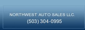 NORTHWEST AUTO SALES LLC.. (503) 304-0995