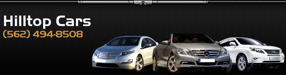Hilltop Cars. (562) 494-8508