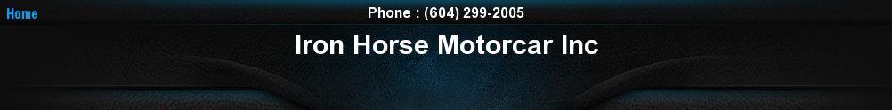 Iron Horse Motorcar Inc. (604) 299-2005
