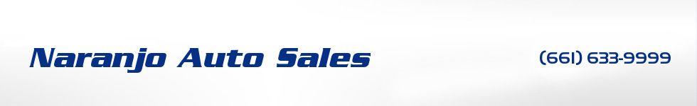 Naranjo Auto Sales. (661) 633-9999