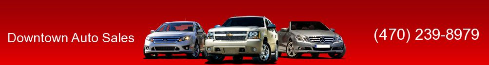 Downtown Auto Sales. 470-239-8979