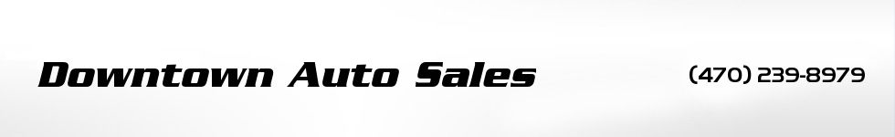 Downtown Auto Sales. (470) 239-8979