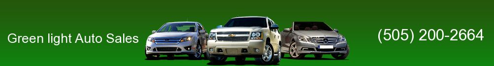 Green light Auto Sales. (505) 200-2664