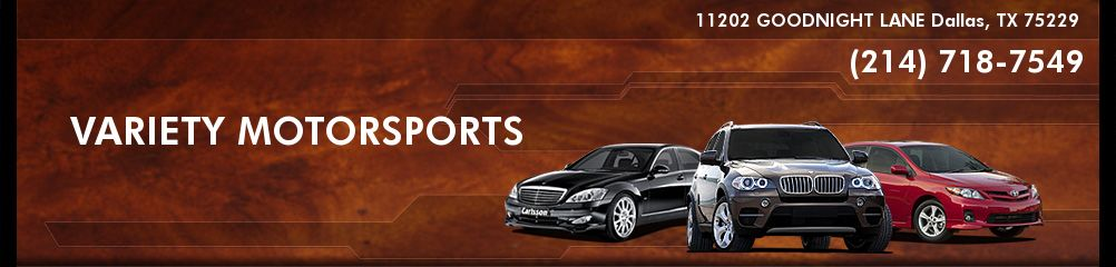 VARIETY MOTORSPORTS. (214) 718-7549