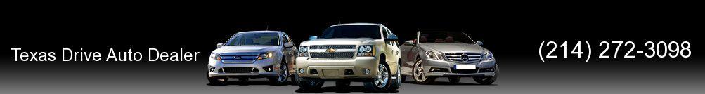 Texas Drive Auto Dealer. (214) 272-3098
