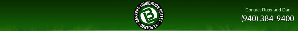 Bankers Liquidation Outlet. (940) 384-9400
