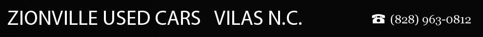 ZIONVILLE USED CARS   VILAS N.C.. (828) 963-0812