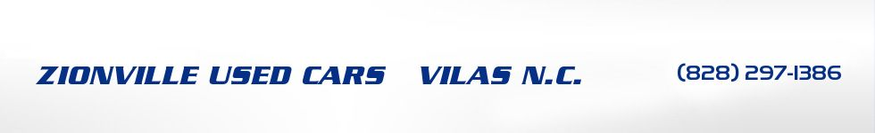 ZIONVILLE USED CARS   VILAS N.C.. (828) 297-1386
