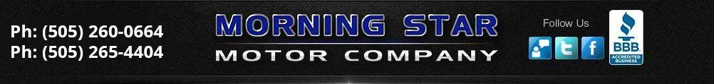 Morning Star Motor Company. (505) 265-4404