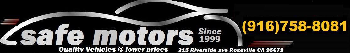 safe motors auto sales. (916) 821-6020