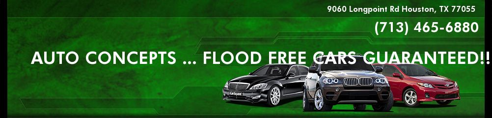 AUTO CONCEPTS ... FLOOD FREE CARS GUARANTEED!!. (713) 465-6880