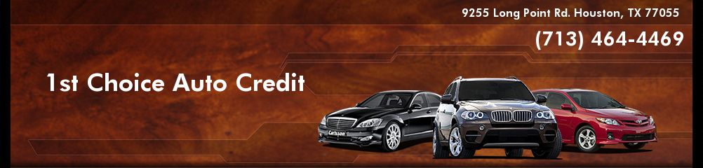 1st Choice Auto Credit. (713) 464-4469