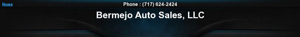 Bermejo Auto Sales, LLC. (717) 624-2424